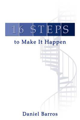 16 Steps to Make It Happen by Daniel Barros image