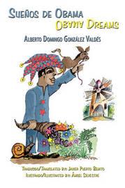 Suenos De Obama by Alberto Domingo Gonzalez Valdes