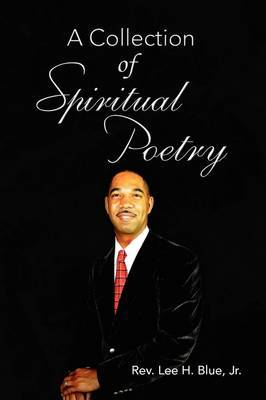 A Collection of Spiritual Poetry by Lee H Blue, Jr. image