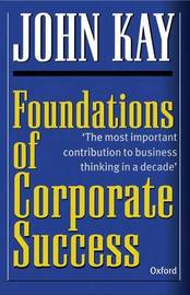 Foundations of Corporate Success by John Kay image