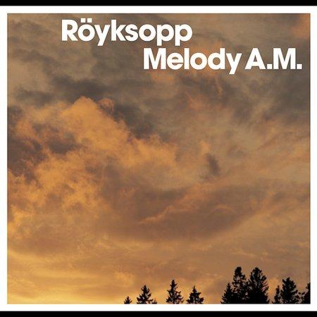 Melody A.M. by Royksopp image