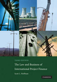 The Law and Business of International Project Finance by Scott L. Hoffman image