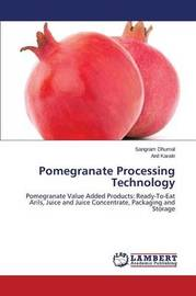 Pomegranate Processing Technology by Dhumal Sangram