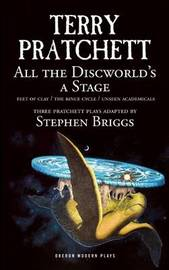 All the Discworld's a Stage: 'Unseen Academicals', 'Feet of Clay' and 'The Rince Cycle' PLAYS by Terry Pratchett