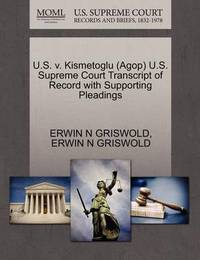 U.S. V. Kismetoglu (Agop) U.S. Supreme Court Transcript of Record with Supporting Pleadings by Erwin N. Griswold