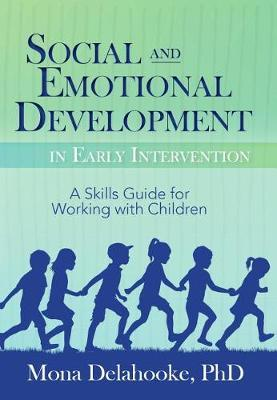 Social and Emotional Development in Early Intervention by Mona Delahooke