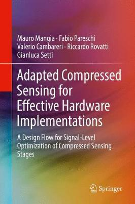 Adapted Compressed Sensing for Effective Hardware Implementations by Mauro Mangia