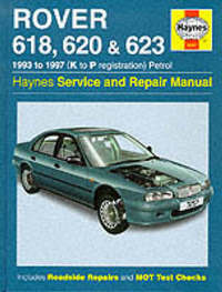 Rover 618, 620 and 623 Service and Repair Manual by Mark Coombs