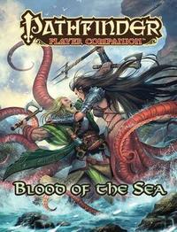 Pathfinder Player Companion: Blood of the Sea by Paizo Staff
