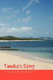 Tamika's Story by Eleanor Murphy