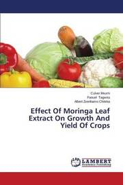 Effect of Moringa Leaf Extract on Growth and Yield of Crops by Mvumi Culver