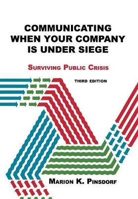 Communicating When Your Company is Under Siege by Marion Pinsdorf
