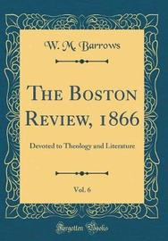 The Boston Review, 1866, Vol. 6 by W M Barrows image