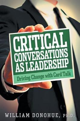 Critical Conversations as Leadership by William A Donohue