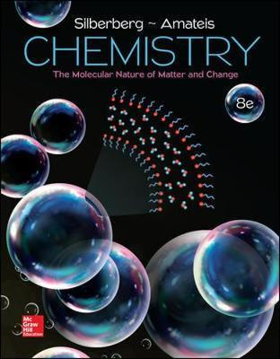 Chemistry: The Molecular Nature of Matter and Change by Martin S Silberberg