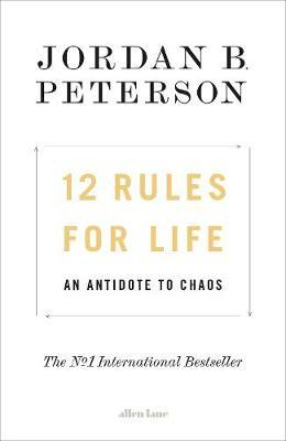 12 Rules for Life by Jordan B Peterson