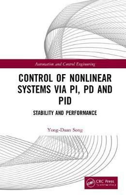 Control of Nonlinear Systems via PI, PD and PID by Yong-Duan Song