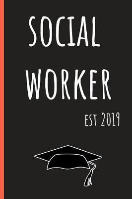 Social Worker Est 2019 by Socio Grad