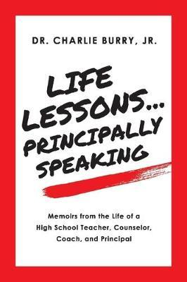 Life Lessons...Principally Speaking by Charlie Burry