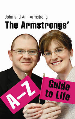 The Armstrong's A-Z Guide to Life by Dr. John Armstrong image