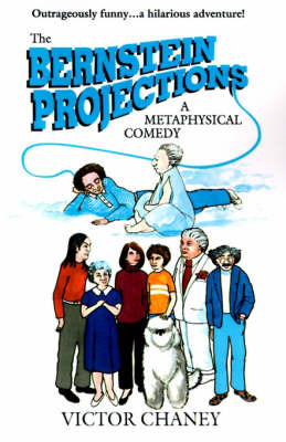 The Bernstein Projections: A Metaphysical Comedy by Victor Chaney image