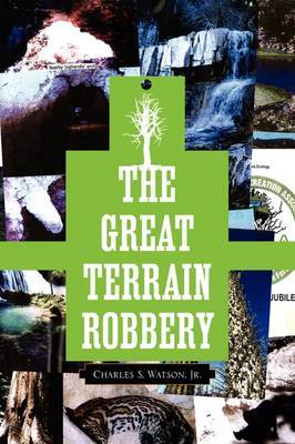 The Great Terrain Robbery by Charles S Watson, Jr. image