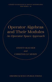 Operator Algebras and Their Modules by David P. Blecher image