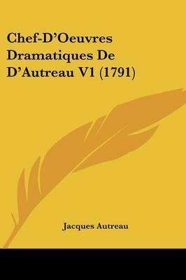 Chef-D'Oeuvres Dramatiques De D'Autreau V1 (1791) by Jacques Autreau image