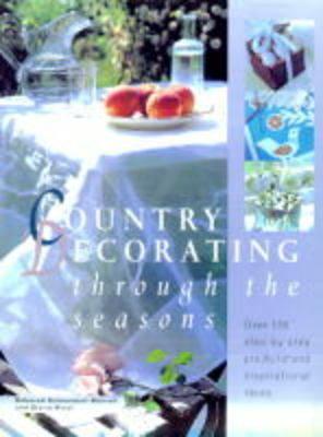 Country Crafts Through the Seasons by Deborah Schneebeli Morrell