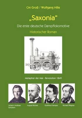Saxonia - Die Erste Deutsche Dampflokomotive by CM Gro