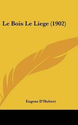 Le Bois Le Liege (1902) by Eugene D'Hubert