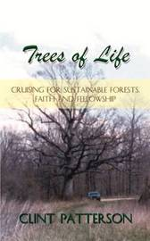 Trees of Life: Cruising for Sustainable Forests, Faith and Fellowship by Clint Patterson image