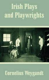 Irish Plays and Playwrights by Cornelius Weygandt image