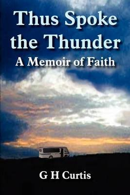 Thus Spoke the Thunder by G.H. Curtis