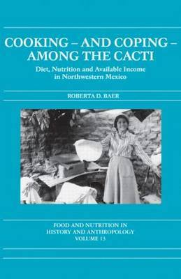 Cooking and Coping Among the Cacti by Roberta D. Baer image