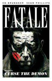 Fatale Volume 5: Curse the Demon by Ed Brubaker