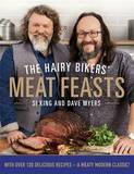 The Hairy Bikers' Meat Feasts: With Over 120 Delicious Recipes - A Meaty Modern Classic by Hairy Bikers