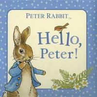 Hello, Peter! by Beatrix Potter