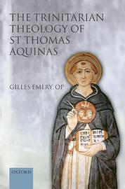 The Trinitarian Theology of St Thomas Aquinas by Gilles Emery image
