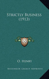 Strictly Business (1913) by Henry O.