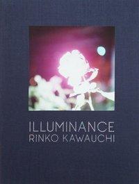 Rinko Kawauchi: Illuminance by Rinko Kawauchi