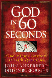 God in 60 Seconds: One-minute Answers to Faith Questions by John Ankerberg image