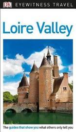 DK Eyewitness Travel Guide Loire Valley by DK Travel