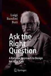 Ask the Right Question by Luigi Bandini Buti