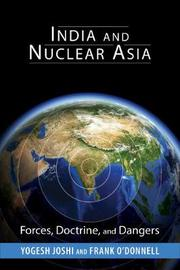 India and Nuclear Asia by Yogesh Joshi
