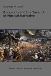 Boccaccio and the Invention of Musical Narrative by Eleonora, M. Beck