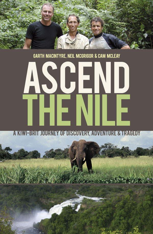 Ascend the Nile: A Kiwi-Brit Journey of Discovery, Adventure & Tragedy by Cam McLeay image