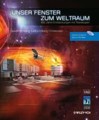 Unser Fenster Zum Weltraum: 400 Jahre Entdeckungen Mit Teleskopen by Govert Schilling image