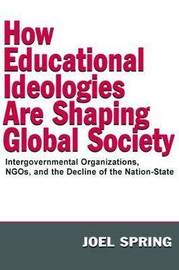 How Educational Ideologies Are Shaping Global Society by Joel Spring image