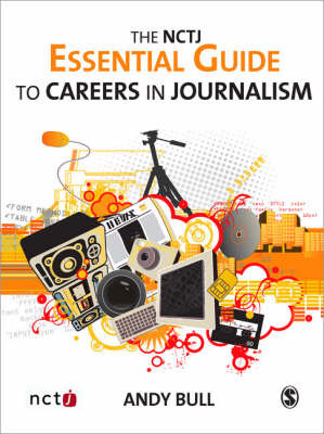 The NCTJ Essential Guide to Careers in Journalism by Andy Bull image